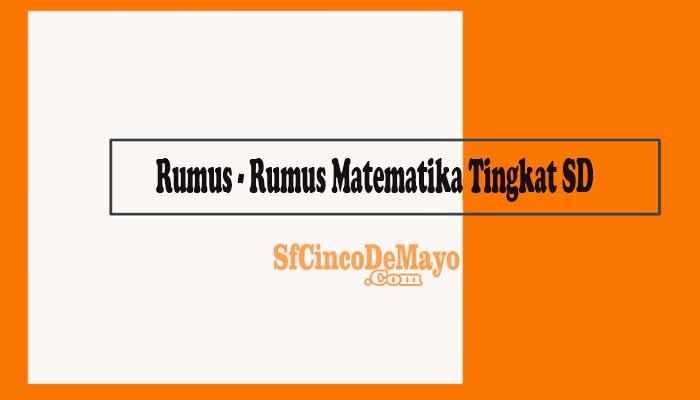 Rumus - rumus Matematika Tingkat SD