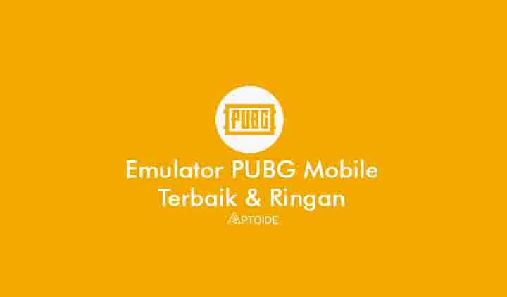 Emulator PUBG Mobile Terbaik Untuk Main di PC ringan