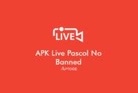 Apk Live Pascol No Banned Mod 2021 Bebas BAR BAR Download Gratis